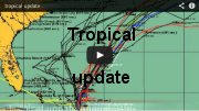 Tropical Update Video